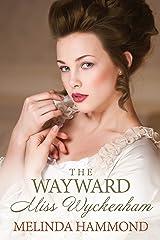 The Wayward Miss Wyckenham Kindle Edition