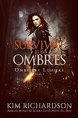 Survivre aux Ombres (Ombre et Lumière t. 2) Format Kindle