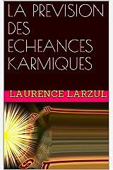 LA PREVISION DES ECHEANCES KARMIQUES Format Kindle