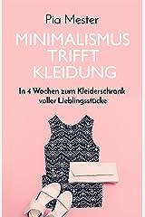Minimalismus trifft Kleidung: In 4 Wochen zum Kleiderschrank voller Lieblingsstücke Kindle Ausgabe