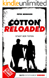 Cotton Reloaded - 17: Die Stadt der Toten