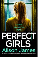 Perfect Girls: An absolutely gripping page turning crime thriller (Detective Rachel Prince Book 3) Kindle Edition