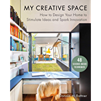 My Creative Space: How to Design Your Home to Stimulate Ideas and Spark Innovation (English Edition)