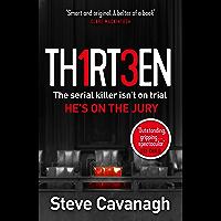 Thirteen: The serial killer isn't on trial. He's on the jury (Eddie Flynn Series) (English Edition)