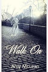 Walk On Kindle Edition