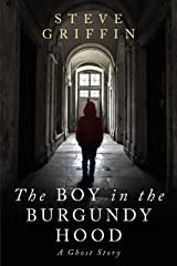 The Boy in the Burgundy Hood: A Ghost Story Kindle Edition