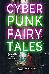 Cyberpunk Fairy Tales: Volume 1 Kindle Edition