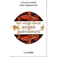 Les 22 anges guérisseurs : Angéologie médicale