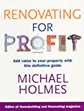 Renovating For Profit: Add Value to Your Property with This Definitive Guide
