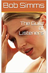 The Guild of Listeners Kindle Edition