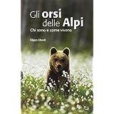 Gli orsi delle Alpi. Chi sono e come vivono