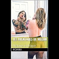 Les aventures de Megan: Histoire érotique