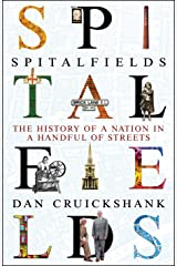 Spitalfields: The History of a Nation in a Handful of Streets Paperback
