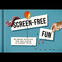 Screen-Free Fun: 80 amazing activities from sock sliding to raindrop racing
