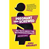 Pregnant Then Screwed: The Truth About the Motherhood Penalty and How to Fix It