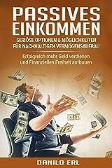 Passives Einkommen - seriöse Optionen & Möglichkeiten für nachhaltigen Vermögensaufbau: Erfolgreich mehr Geld verdienen und Finanziellen Freiheit aufbauen Kindle Ausgabe