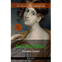 Elizabeth Gaskell: The Complete Novels (The Greatest Writers of All Time Book 29) (English Edition)