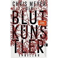 Der Blutkünstler: Ein harter und packender Serienmörder-Thriller (Tom-Bachmann-Serie, Band 1)
