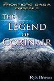 "Ep.#3 - ""The Legend of Corinair"" (The Frontiers Saga) (English Edition)"