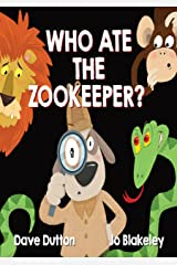 Who Ate The Zookeeper?!: A Sherlock McSporran Mystery Kindle Edition
