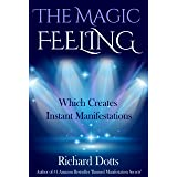 The Magic Feeling Which Creates Instant Manifestations