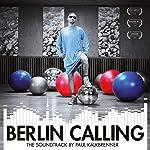 Berlin Calling-the Soundtrack [Vinyl LP]