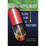 Secrets Of Supplements: The Good, The Bad, The Totally Terrific