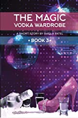 The Magic Vodka Wardrobe: Book 3 Kindle Edition
