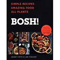 BOSH!: Simple recipes. Unbelievable results. All… by Henry Firth