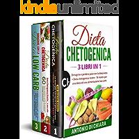Dieta chetogenica: 3 libri in 1 Dimagrire e perdere peso con la dieta keto + 76 ricette per una dieta ed una…