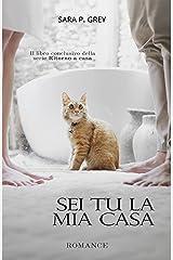 Sei tu la mia casa (Ritorno a casa Vol. 3) Formato Kindle