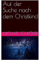 Auf der Suche nach dem Christkind Kindle Ausgabe