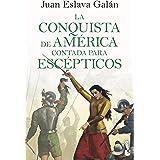 La conquista de América contada para escépticos (Divulgación)