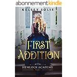First Addition: Hemlock Academy Book 1 (English Edition)