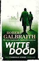Witte dood (Cormoran Strike Book 4)