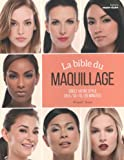 La bible du maquillage : Créez votre style en 5/10/15/20 minutes