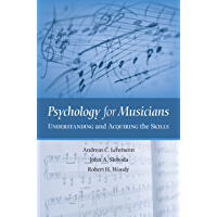 Psychology for Musicians: Understanding and Acquiring the Skills (English Edition)
