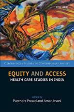 Equity and Access: Health Care Studies in India (Oxford India Studies in Contemporary Society)