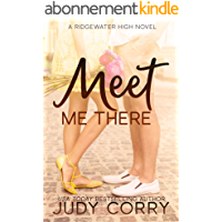 Meet Me There: A Secret Identity/Enemies to Lovers Sweet Romance (Ridgewater High Romance) (English Edition)