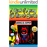 A Book of Among Us Horror Stories: Bedtime stories For Kids, Children and Teens, 18+ English Fairy Tales, Moral Lessons…