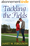 Tackling the Fields (Southern Hearts Series Book 3) (English Edition)