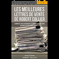 Les Meilleures Lettres de Vente de Robert Collier (Nouvelle Édition): Comment Faire Déborder La Trésorerie De Votre…