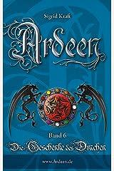 Ardeen, Band 6: Die Geschenke des Drachen Kindle Ausgabe