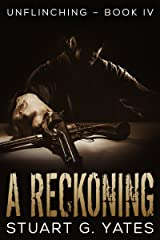 A Reckoning (Unflinching Book 4) Kindle Edition