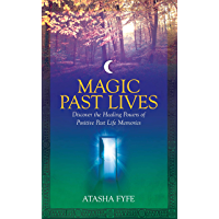 Magic Past Lives: Discover the Healing Powers of Positive Past Life Memories: Reclaiming Your Secret Wisdom (English…