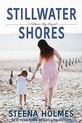 Stillwater Shores (Stillwater Bay Series) Kindle Edition
