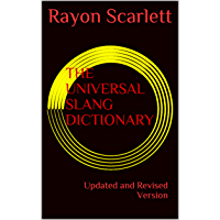 THE UNIVERSAL SLANG DICTIONARY: Updated and Revised Version