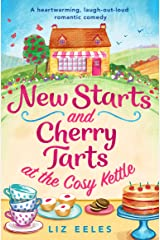New Starts and Cherry Tarts at the Cosy Kettle: A heartwarming, laugh out loud romantic comedy Kindle Edition