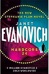 Hardcore Twenty-Four (Stephanie Plum 24) Kindle Edition