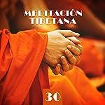 Meditación Tibetana: 30 Tonos Curativos para Mente, Cuerpo y Alma
